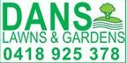 DANS LAWNS AND GARDENS